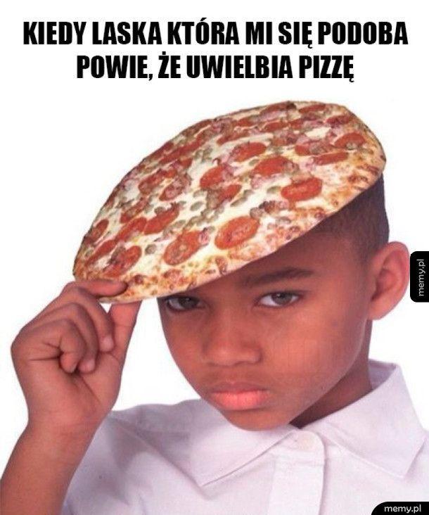 Moja ukochana lubi pizzę