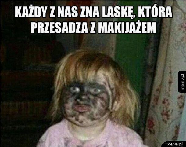 Laska przesadza z makijażem