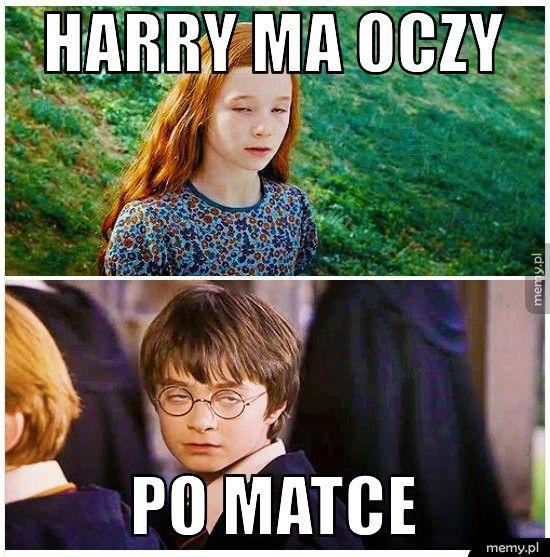 Harry ma oczy  po matce