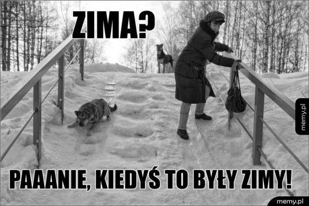 Kiedyś to były zimy memy.pl
