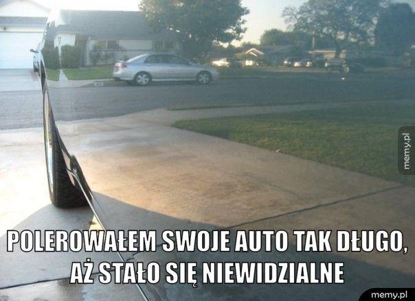 Polerowałem swoje auto tak długo, aż stało się niewidzialne