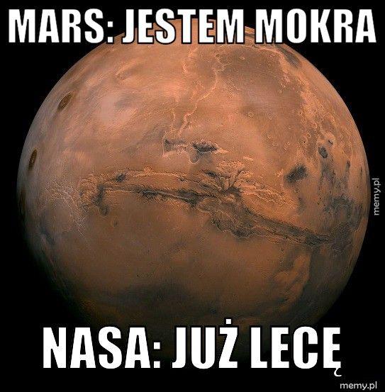 Mars: jestem mokra  NASA: już lecę