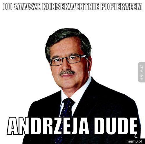 Od zawsze konsekwentnie popierałem Andrzeja Dudę