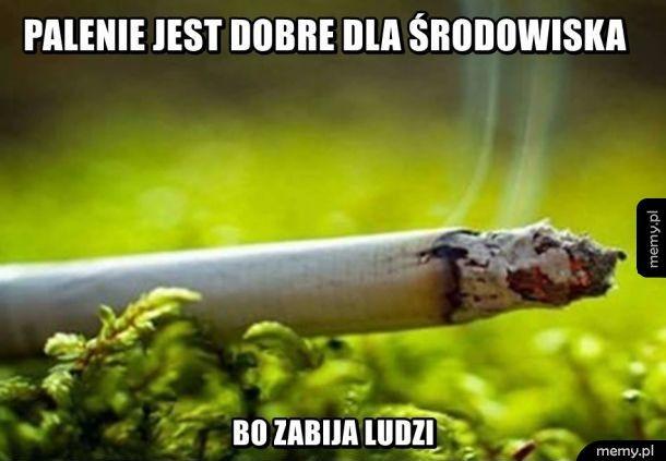 Palenie jest dobre