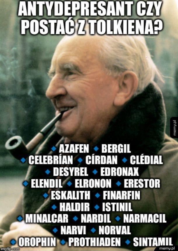 Postać z Tolkiena czy antydepresant?