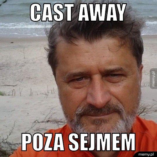 Cast Away   Poza sejmem