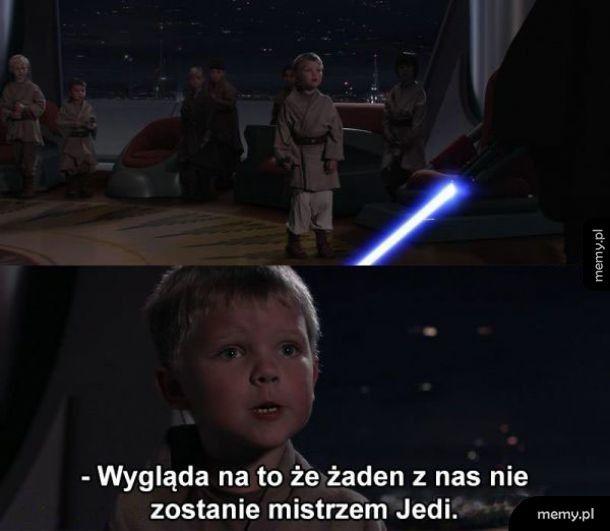 Nikt nie zostanie mistrzem Jedi