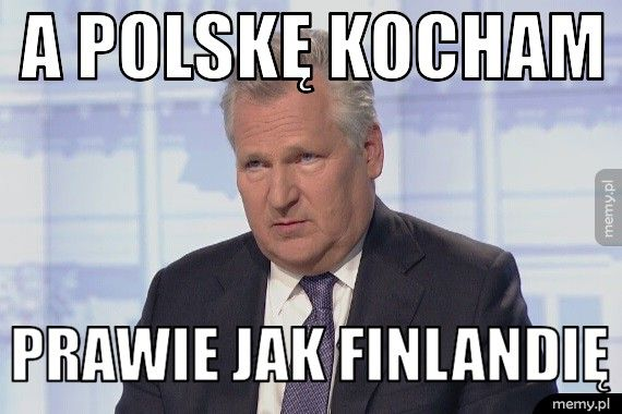 A Polskę kocham Prawie jak Finlandię