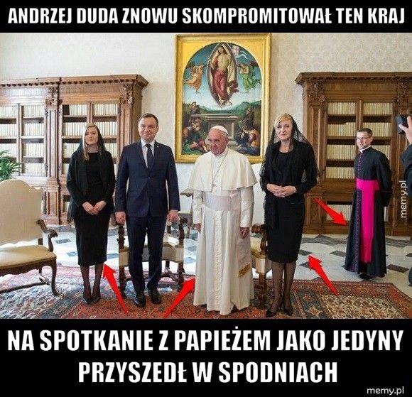 Andrzej Duda znowu skompromitował Ten Kraj Na spotkanie z papieżem jako jedyny przyszedł w spodniach