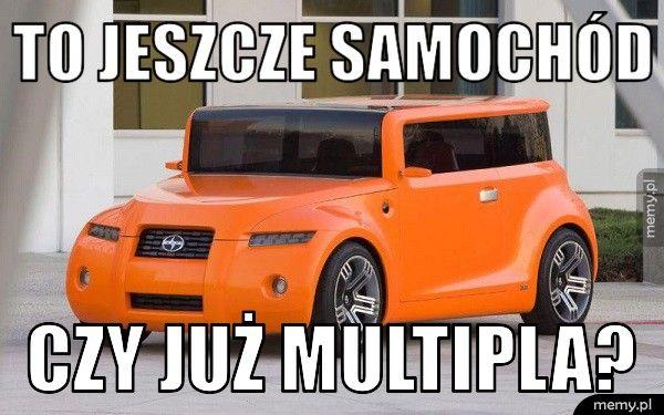 To jeszcze samochód   czy już multipla?