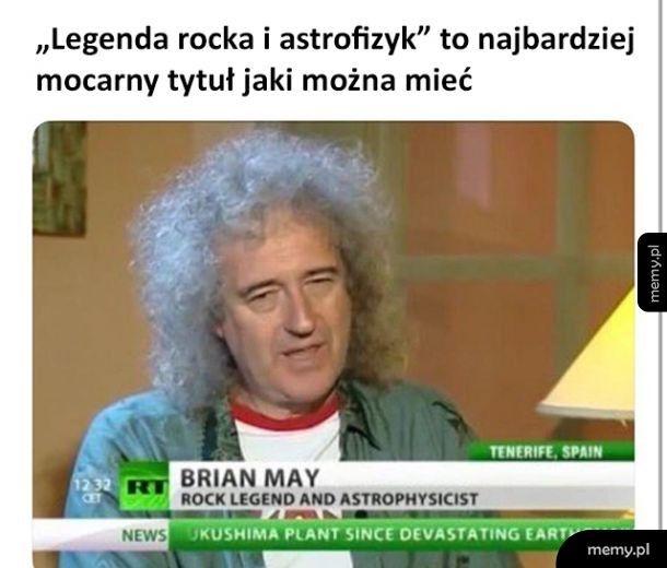 Brian May to mocarz