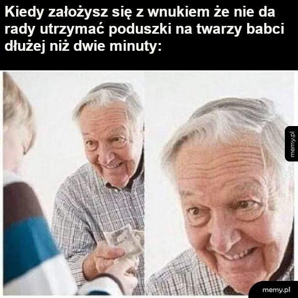 Udowodnij dziadkowi że jesteś gość