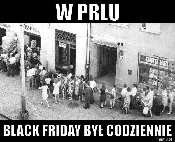 W PRLu Black friday był codziennie