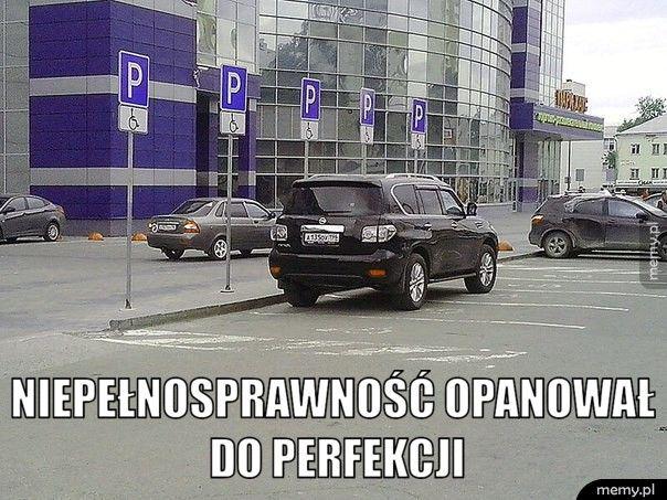 Niepełnosprawność opanował do perfekcji.