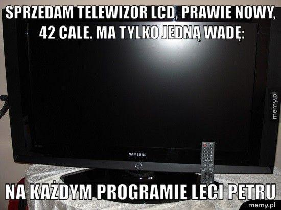 Sprzedam telewizor LCD, prawie nowy, 42 cale. Ma tylko jedną wad Na każdym programie leci petru