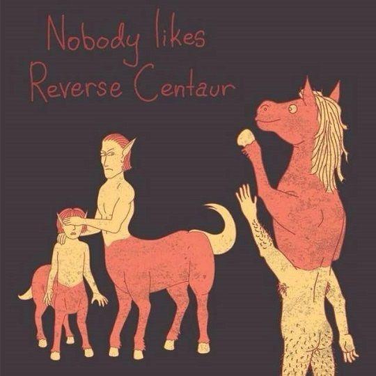 Nikt nie lubi odwróconego centaura.