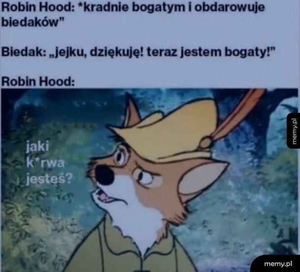 Dzięki temu Robin Hood nigdy nie będzie bezrobotny