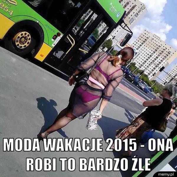 moda wakacje 2015 - ona robi to bardzo źle
