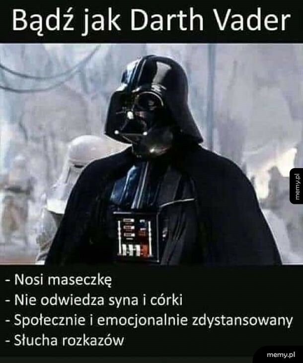 Bądź jak Darth Vader