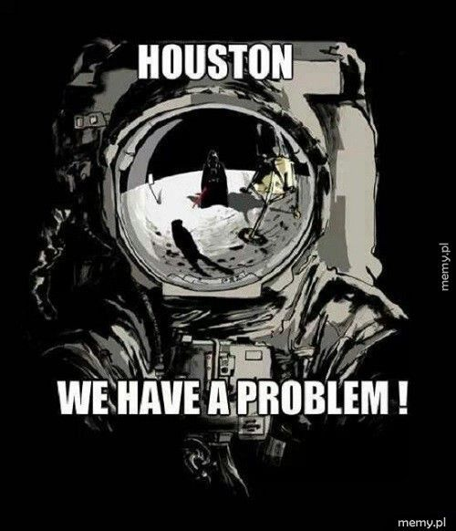 Houston, mamy problem...