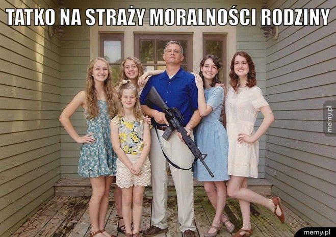 Tatko na straży moralności rodziny.