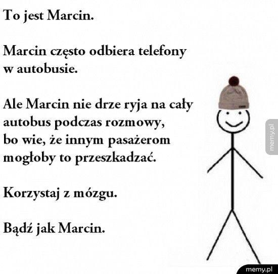 Bądź jak Marcin