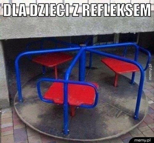 Dla dzieci z refleksem.