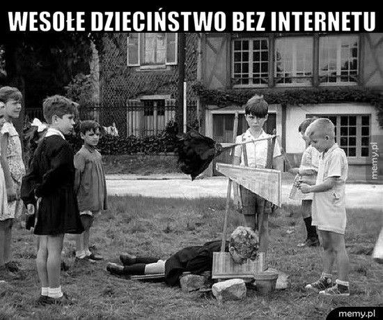 Wesołe dzieciństwo bez internetu