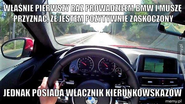Właśnie pierwszy raz prowadziłem BMW i muszę przyznać, że jestem Jednak posiada włącznik kierunkowskazów