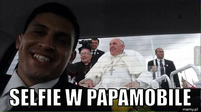 Selfie w papamobile.