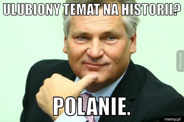 Ulubiony temat na historii? Polanie.