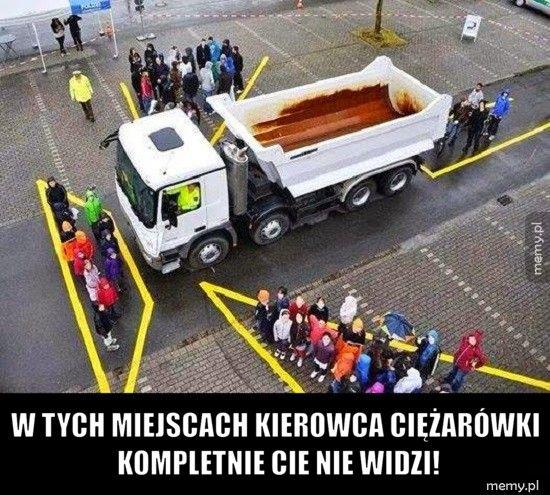 W tych miejscach kierowca ciężarówki kompletnie Cie nie widzi!