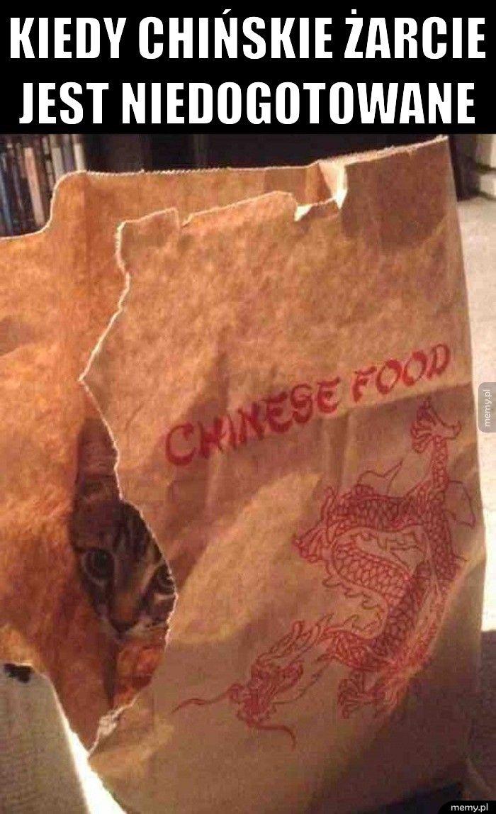 Kiedy chińskie żarcie            jest niedogotowane