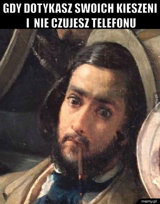 Gdy dotykasz swoich kieszeni i  nie czujesz telefonu