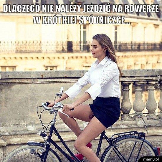dlaczego nie należy jeździć na rowerze w krótkiej spódniczce...