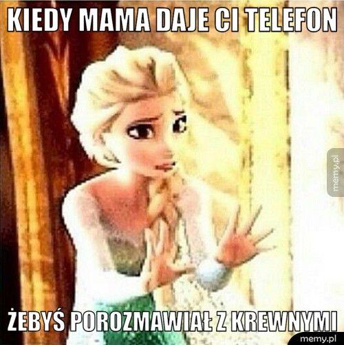 Kiedy mama daje ci telefon żebyś porozmawiał z krewnymi