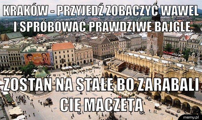 Kraków - przyjedź zobaczyć wawel i spróbować prawdziwe bajgle Zostań na stałe bo zarąbali Cię maczetą