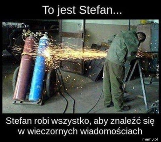 To jest Stefan....