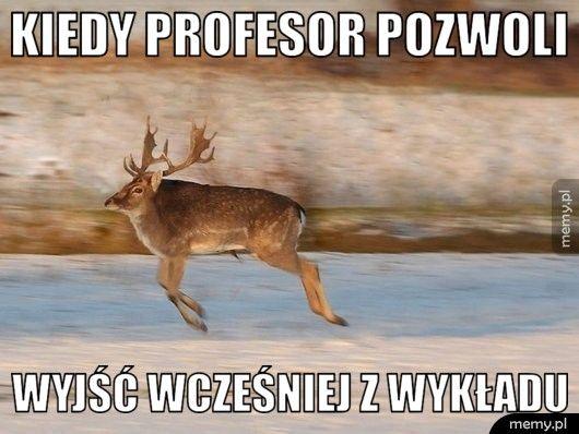 Kiedy profesor pozwoli wyjść wcześniej z wykładu
