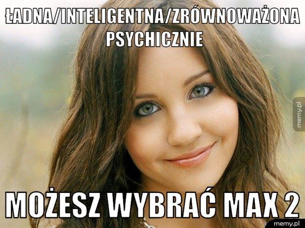 ładna/inteligentna/zrównoważona psychicznie możesz wybrać max 2