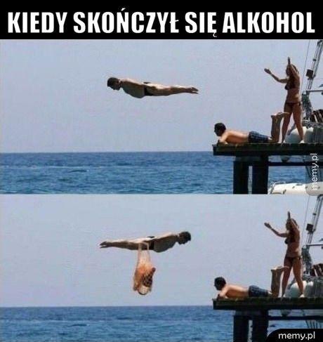 Kiedy skończył się alkohol