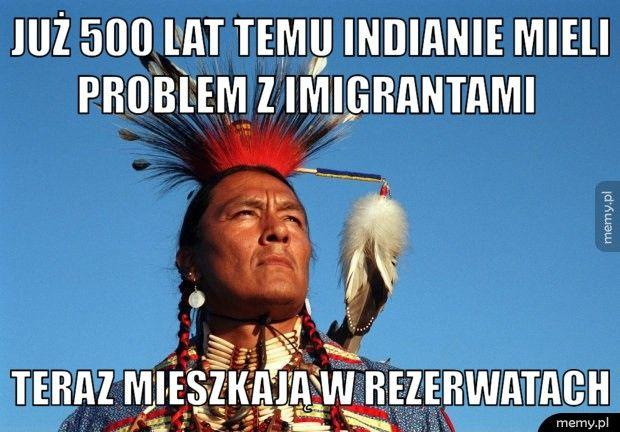 Już 500 lat temu Indianie mieli problem z imigrantami   Teraz mieszkają w rezerwatach