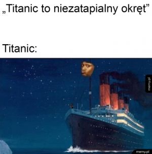 Niezatapialny titanic