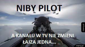 Że niby pilot...