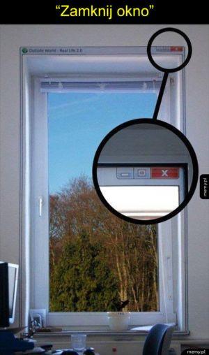 Zamknij okno na prawdziwy świat