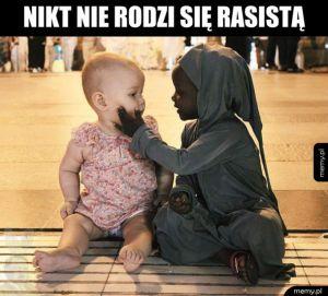 Mądre słowa - Nikt nie rodzi się rasistą