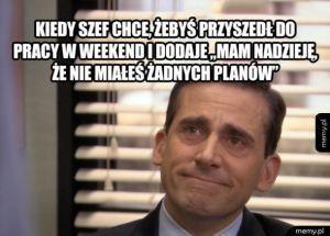 Kiedy szef chce, żebyś przyszedł w weekend