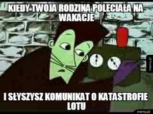 To uczucie....