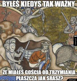 Średniowiecze - piękne czasy.