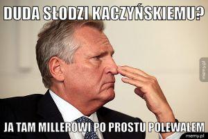 Duda słodzi Kaczyńskiemu?
